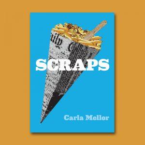 Scraps by Carla Mellor